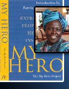Picture of MY HERO: Extraordinary People on the Heroes Who Inspire Them