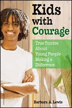 Picture of Kids with Courage: True Stories about Young People Making a Difference