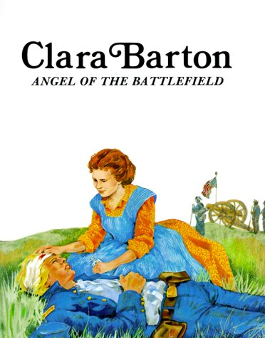 Picture of Clara Barton: Angel of the Battlefield