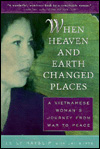 Picture of When Heaven and Earth Changed Places: A Vietnamese Woman's Journey from War to Peace