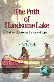 Picture of Path of Handsome Lake: A Model of Recovery for Native People