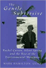 rachel carson my hero gentle subversive rachel carson and the rise of the environmental movement mark h lytle