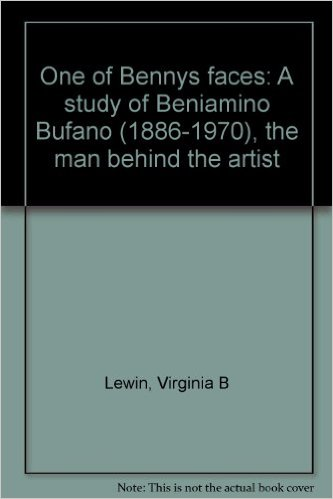 Picture of One of Benny''s Faces: A Study of Benjamino Bufano (1886-1970), the Man Behind the Artist