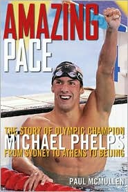Picture of Amazing Pace: The Story of Olympic Champion Michael Phelps - From Sydney to Athens to Beijing