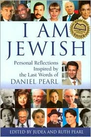 Picture of I Am Jewish: Personal Reflections Inspired by the Last Words of Daniel Pearl