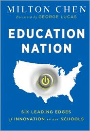 Picture of Education Nation: Six Leading Edges of Innovation in our Schools