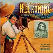 Picture of A Boy Named Beckoning: The True Story of Dr. Carlos Montezuma, Native American Hero