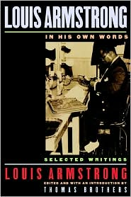 Picture of Louis Armstrong, in His Own Words: Selected Writings