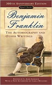 Picture of Benjamin Franklin: The Autobiography and Other Writings