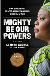 Picture of Mighty Be Our Powers: How Sisterhood, Prayer, and Sex Changed a Nation at War