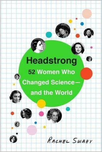 Picture of Headstrong: 52 Women Who Changed Science-and the World