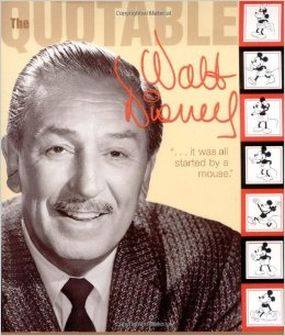 Picture of Quotable Walt Disney: Lessons on Life from One of Amerca's Greatest Creative Geniuses