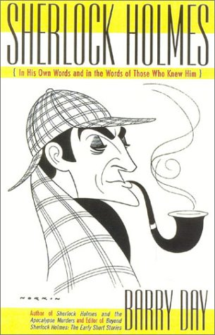 Picture of Sherlock Holmes: In His Own Words and in the Words of Those Who Knew Him