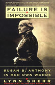 Picture of Failure Is Impossible: Susan B. Anthony in Her Own Words