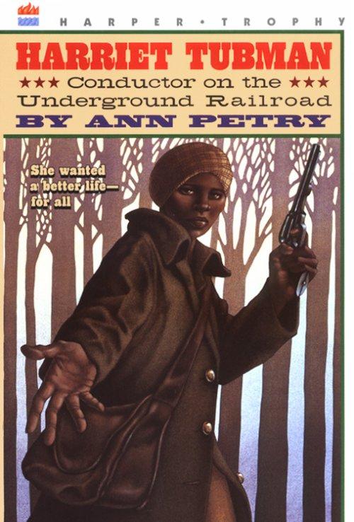 Harriet Tubman Conductor On The Underground Railroad My Hero