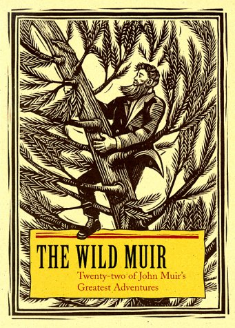 Picture of The Wild Muir: Twenty-Two of John Muir''s Greatest Adventures