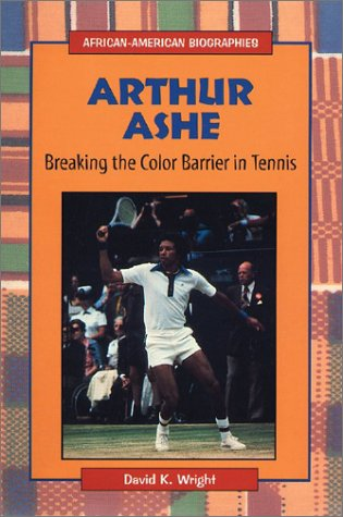 Picture of Arthur Ashe: Breaking the Color Barrier in Tennis (African-American Biographies)