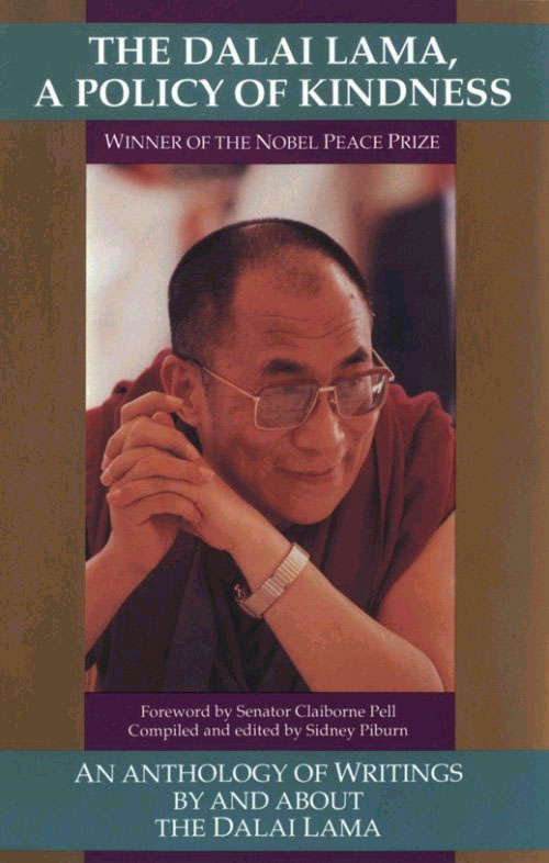 Picture of The Dalai Lama a Policy of Kindness: An Anthology of Writings by and About the Dalai Lama/Winner of the Nobel Peace Prize