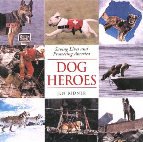 Picture of Dog Heroes: Saving Lives and Protecting America
