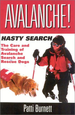 Picture of Avalanche! Hasty Search: The Care and Training of the Avalanche Search and Rescue Dogs