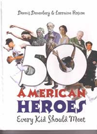 Picture of 50 American Heroes Every Kid Should Meet