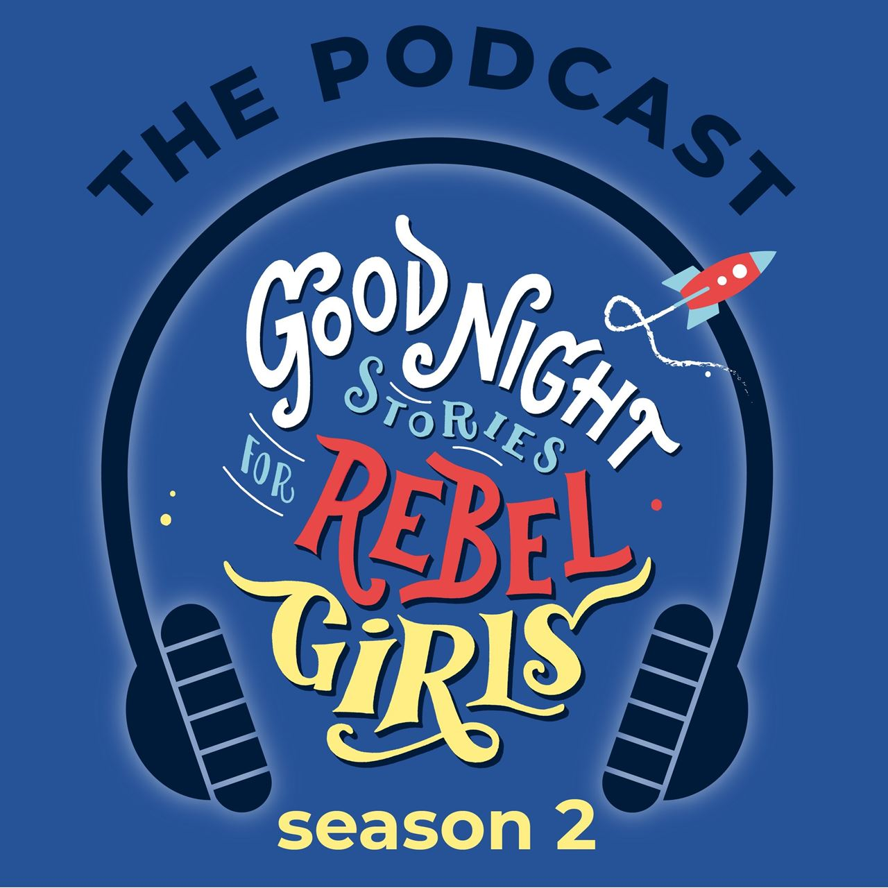 Picture of 'Good Night Stories for Rebel Girls: The Podcast' Launches Its Second Season, Featuring All New Celebrity Narrators and Immersive Adventures
