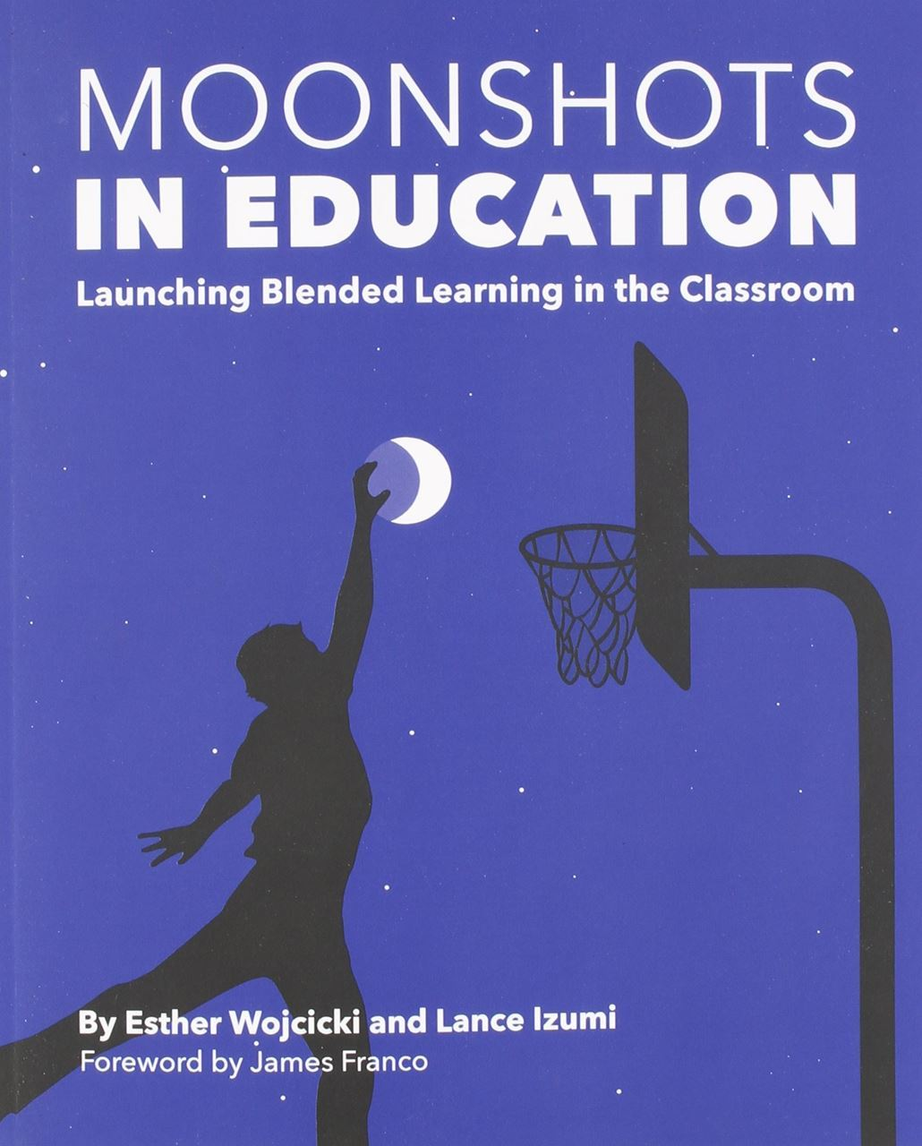 Picture of Moonshots in Education: Launching Blended Learning in the Classroom