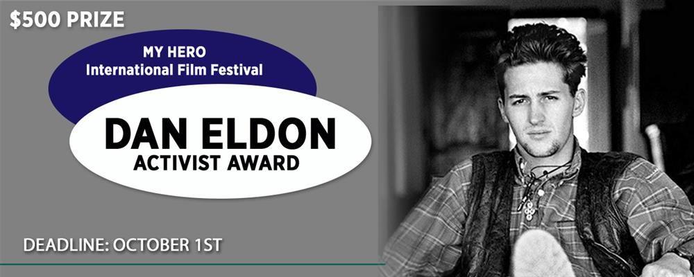 Picture of CALL FOR ENTRIES –DAN ELDON ACTIVIST AWARD – 2019 MY HERO INTERNATIONAL FILM FESTIVAL