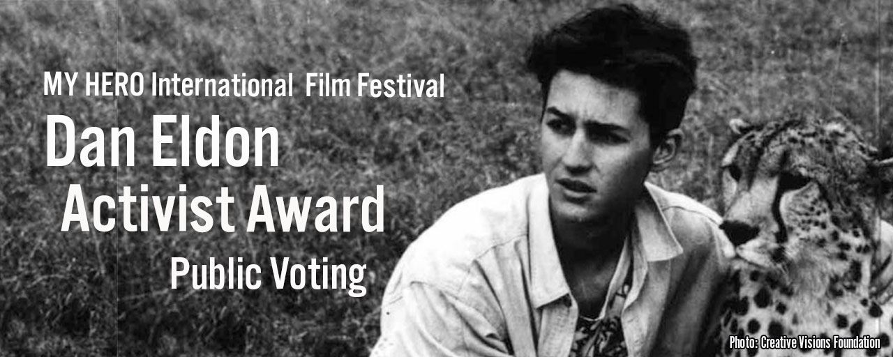Picture of CAST YOUR VOTE FOR THE DAN ELDON ACTIVST AWARD IN THE MY HERO INTERNATIONAL FILM FESTIVAL