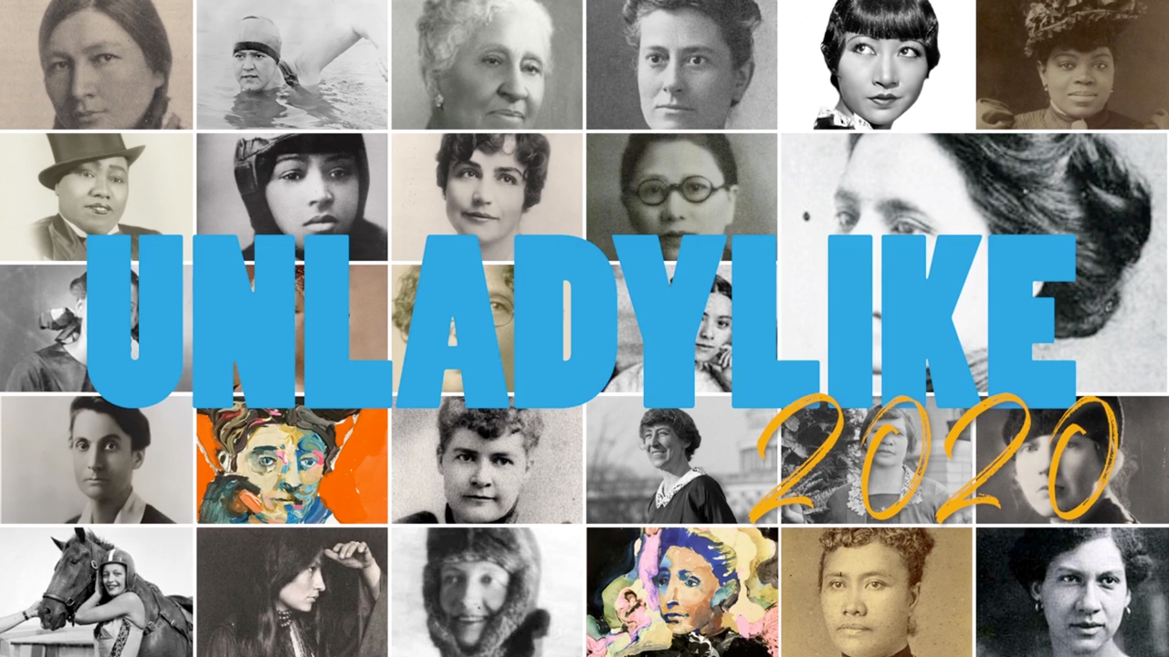 "Picture of UNLADYLIKE2020 SERIES | Director's Statement | Women's History ""Continues to Resonate and Shape American Lives Today."""