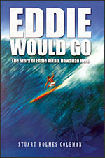 The story of Eddie Aikau (https://www.surfrider.org/makingwaves/makingwaves19-6/images/eddie.jpg)