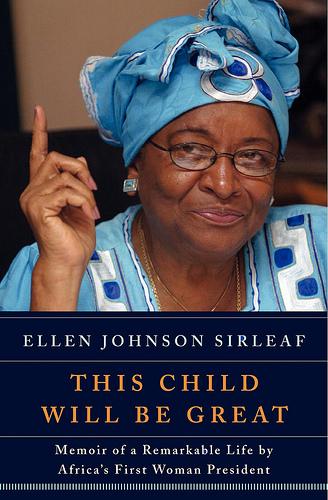 This Child Will Be Great, written by Ellen Johnon Sirleaf