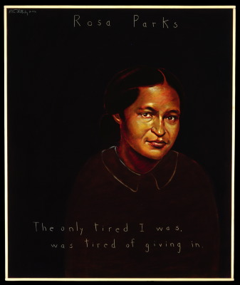 """The only tired I was, was tired of giving in."" - Rosa Parks"