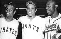 Roberto Clemente, Willie Mays, and Hank Aaron (http://www.whenitwasagame.net/story_pages/colorline.html)