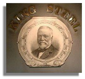 Andrew Carnegie declared King of Steel (http://www.rampantscotland.com/visit/bldev_visit_pittsburgh.htm)