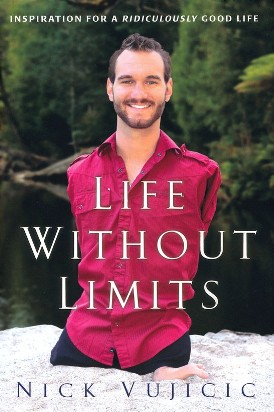 Life Without Limbs, a book by Nick Vujicic (wherethegreengrassgrows84.blogspot.com)