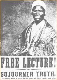 Sojourner Truth<br> (http://www.pbs.org/thisfarbyfaith/<br>images/journey_3/pic_3_5_2.jpg)