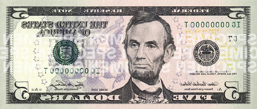 Abraham Lincoln is On the five dollar bill (google Images  (RadioLab))