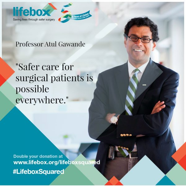 Atul Gawande, founder of Lifebox ( http://www.lifebox.org/professor-atul-gawande-lifeboxsquared/)